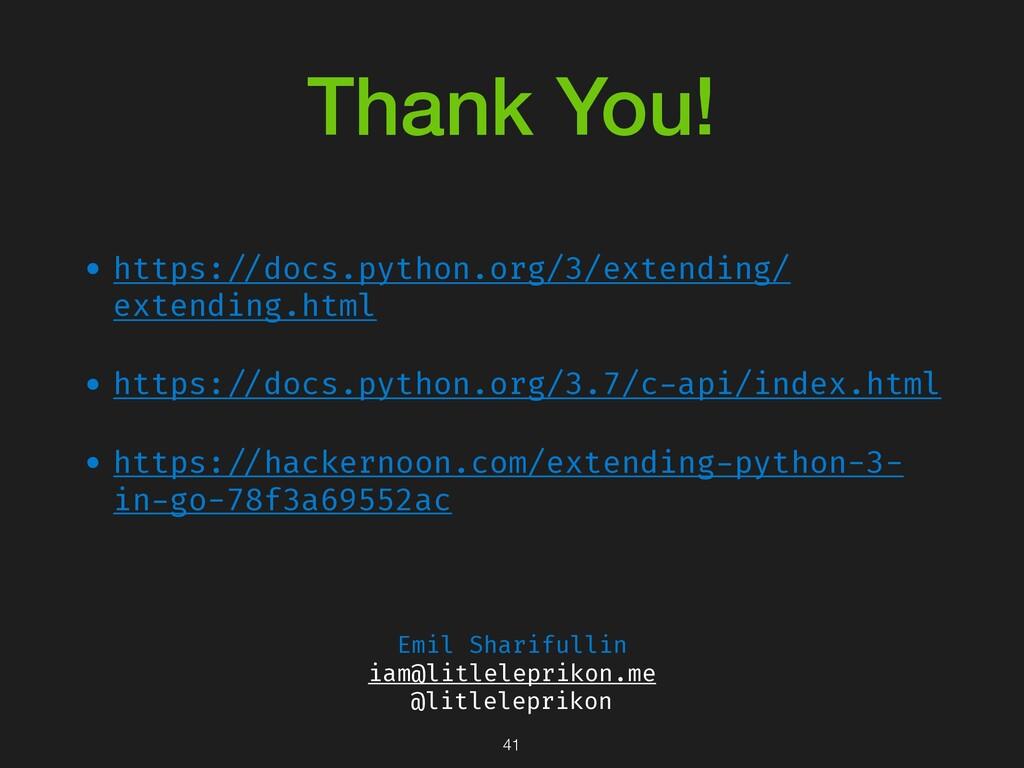 Thank You! •https:!//docs.python.org/3/extendin...