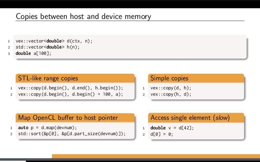 Copies between host and device memory 1 vex::ve...