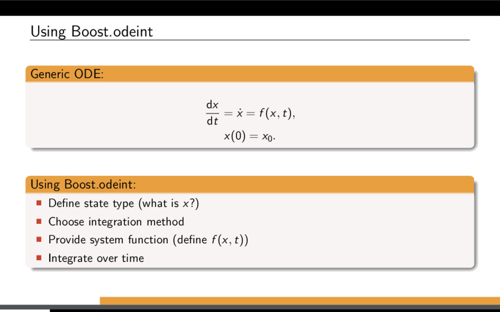 Using Boost.odeint Generic ODE: dx dt = ˙ x = f...
