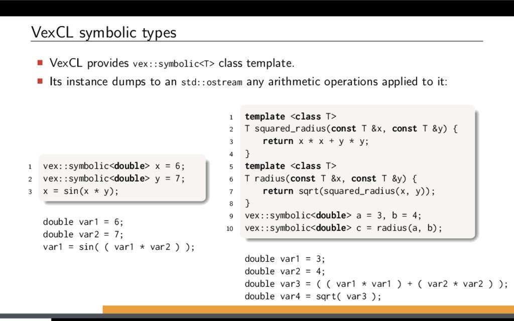 VexCL symbolic types VexCL provides vex::symbol...