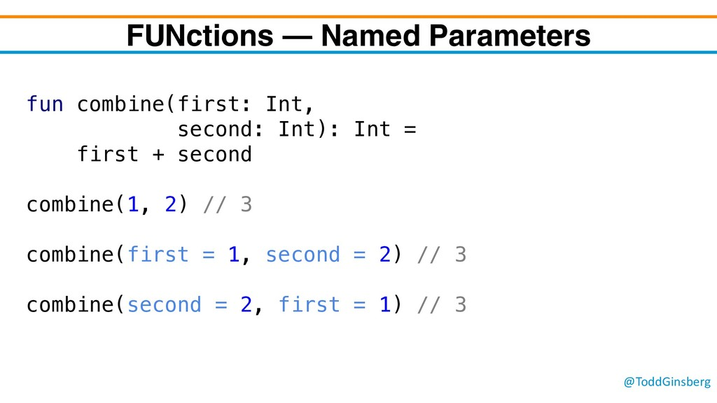 @ToddGinsberg FUNctions – Named Parameters fun ...