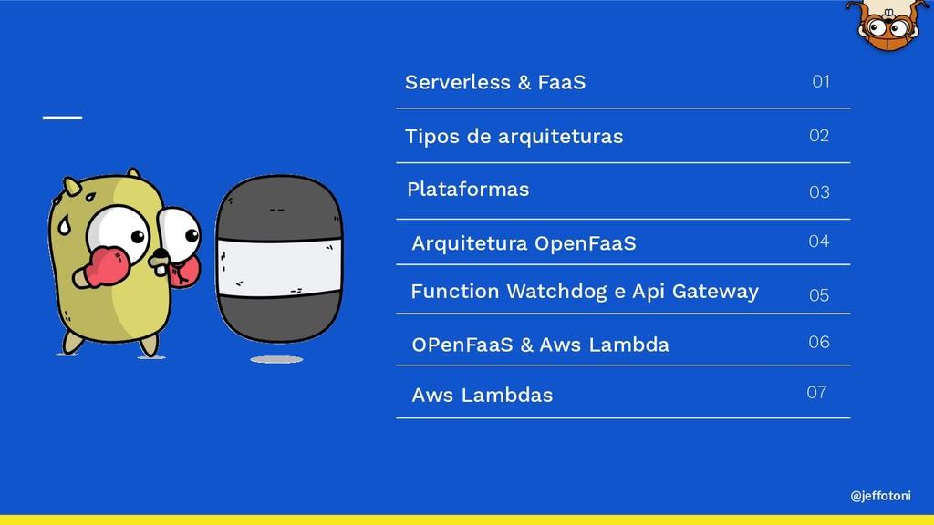 @jeffotoni Tipos de arquiteturas Plataformas OP...