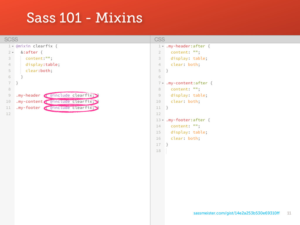 11 Sass 101 - Mixins sassmeister.com/gist/14e2a...