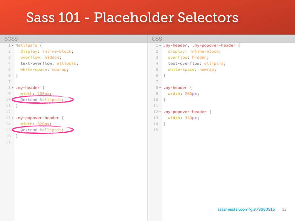 12 Sass 101 - Placeholder Selectors sassmeister...