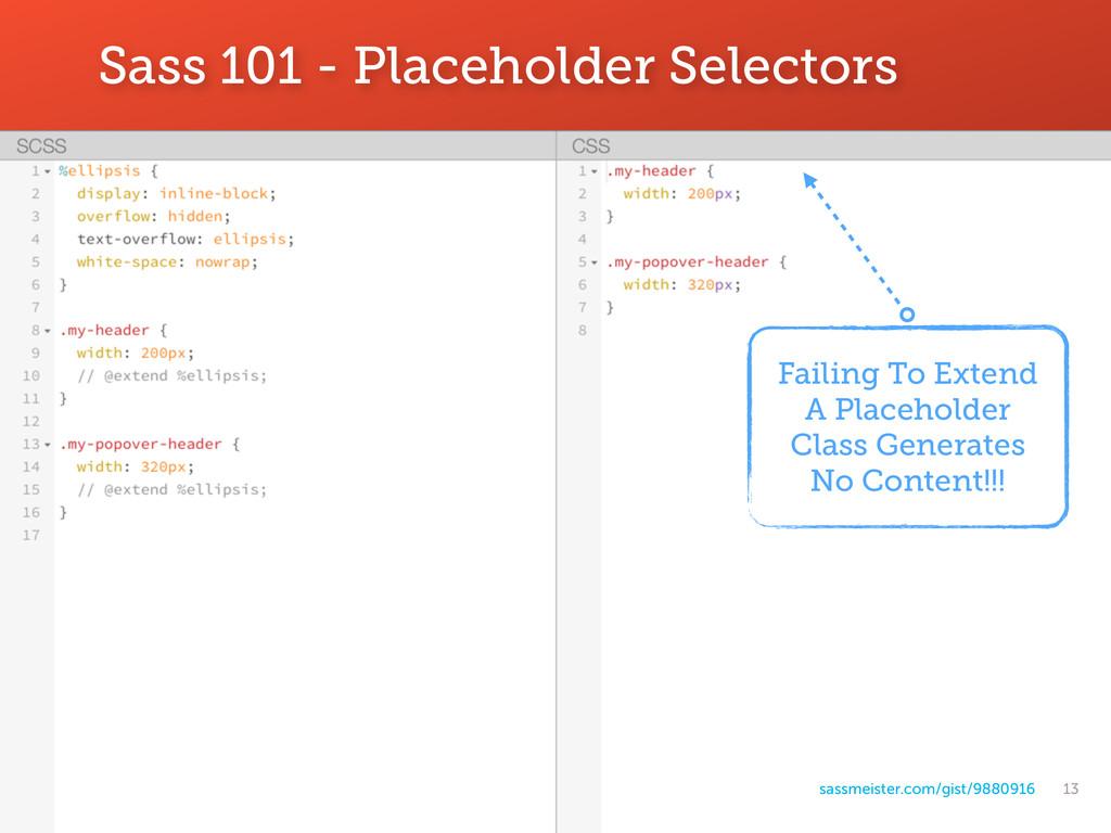 13 Sass 101 - Placeholder Selectors sassmeister...