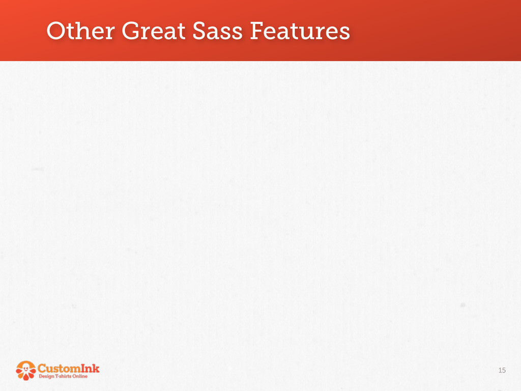 Other Great Sass Features 15