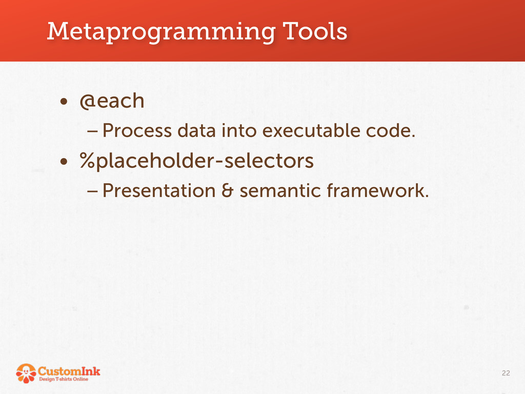 Metaprogramming Tools • @each –Process data int...