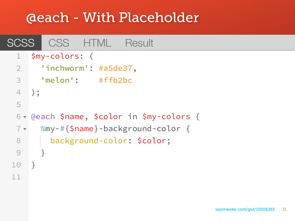 31 @each - With Placeholder sassmeister.com/gis...