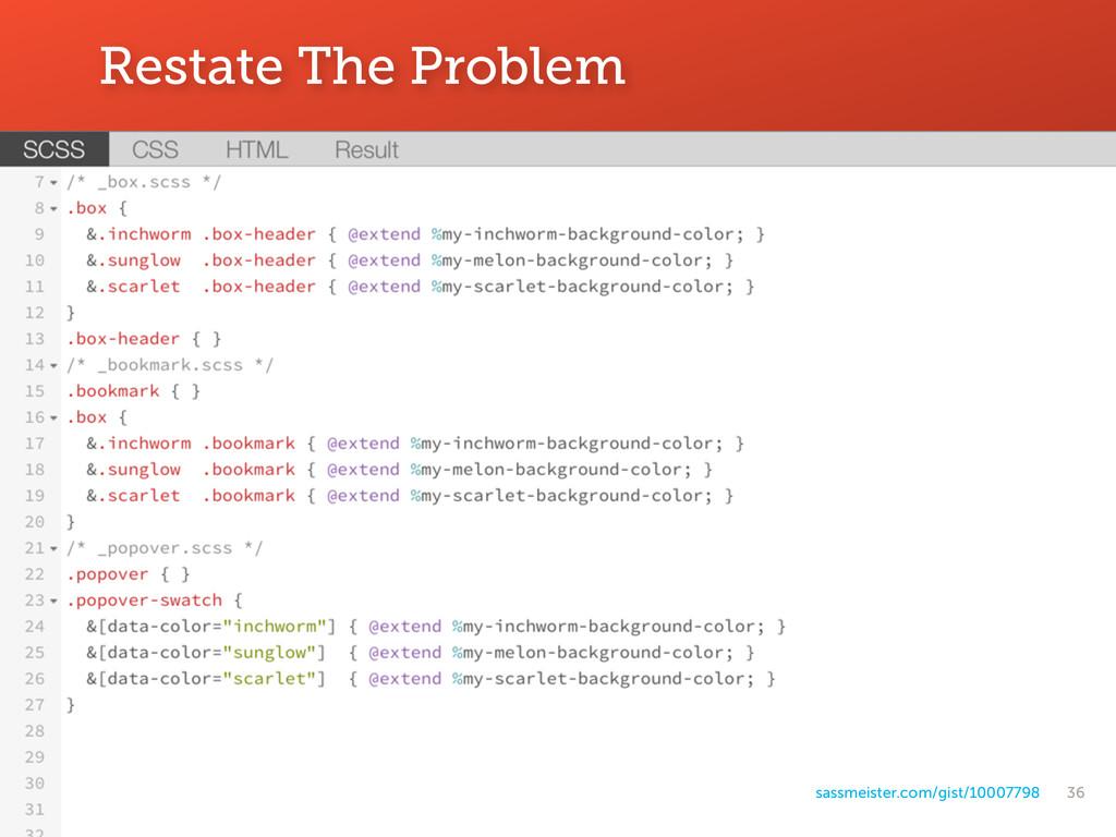 36 Restate The Problem sassmeister.com/gist/100...