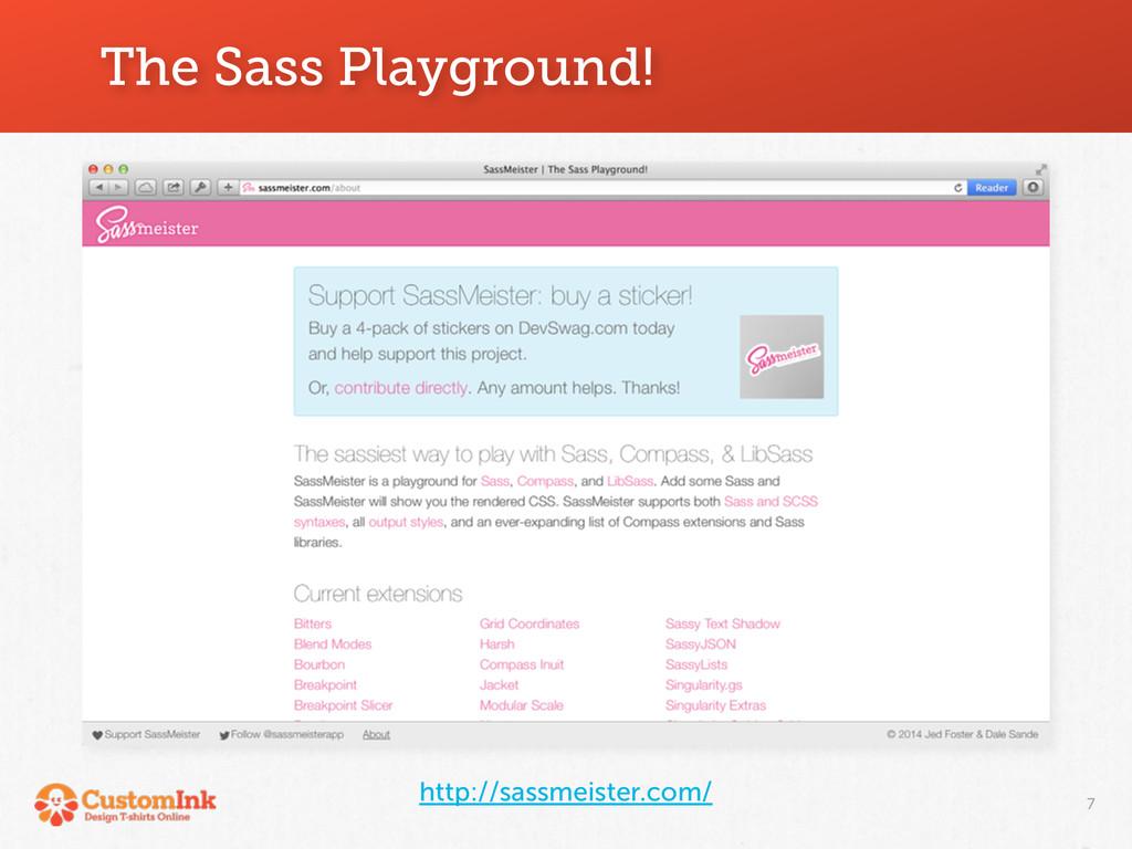 http://sassmeister.com/ The Sass Playground! 7