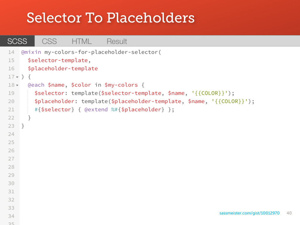 40 Selector To Placeholders sassmeister.com/gis...