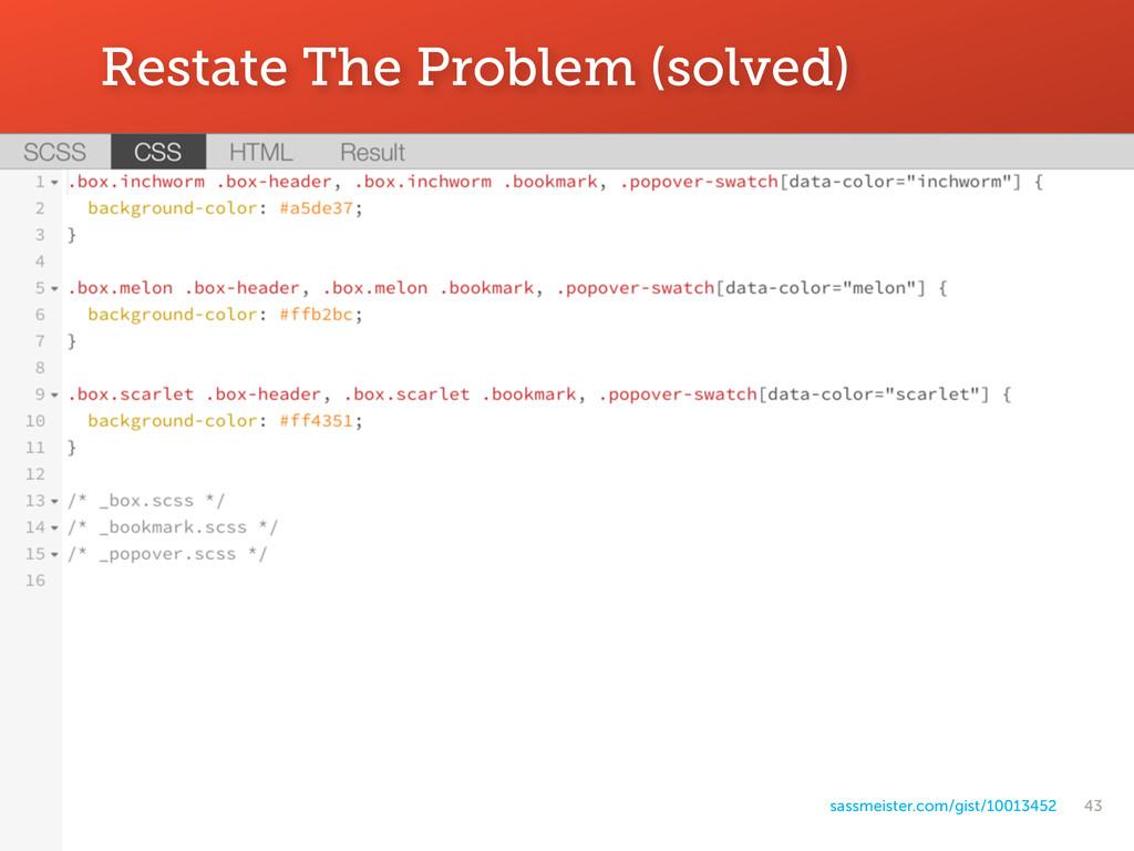 43 Restate The Problem (solved) sassmeister.com...