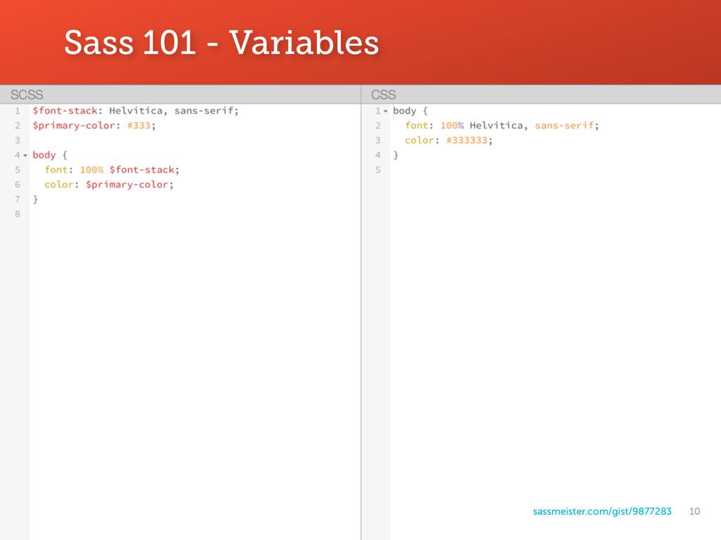 10 Sass 101 - Variables sassmeister.com/gist/98...