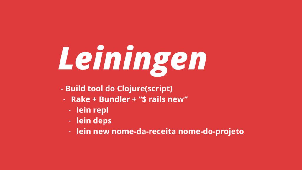 - Build tool do Clojure(script) - Rake + Bundle...