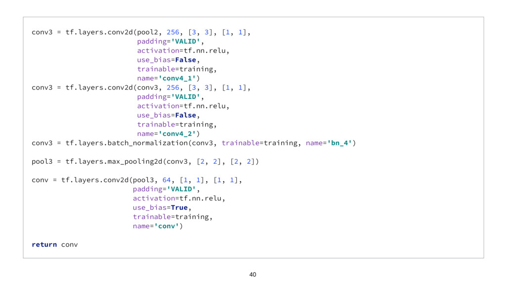 conv3 = tf.layers.conv2d(pool2, 256, [3, 3], [1...