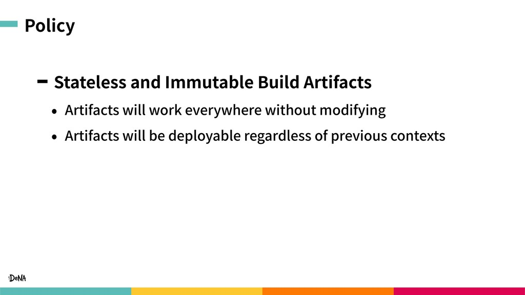 Policy Stateless and Immutable Build Artifacts ...