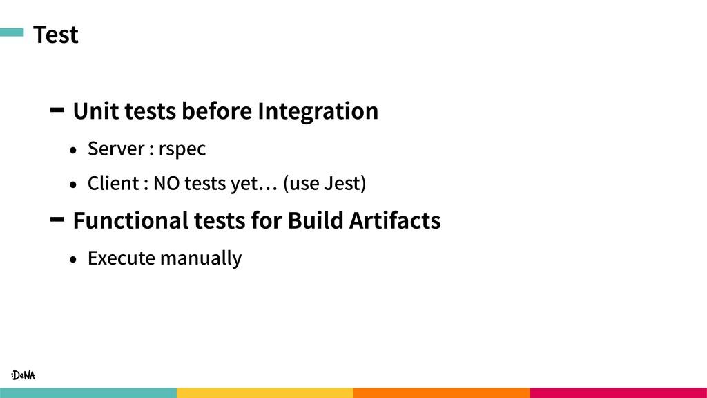 Test Unit tests before Integration • Server : r...