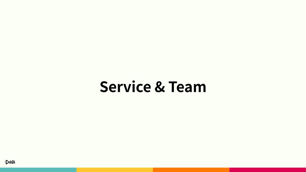 Service & Team