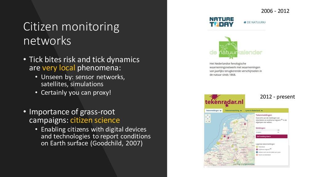 Citizen monitoring networks • Tick bites risk a...