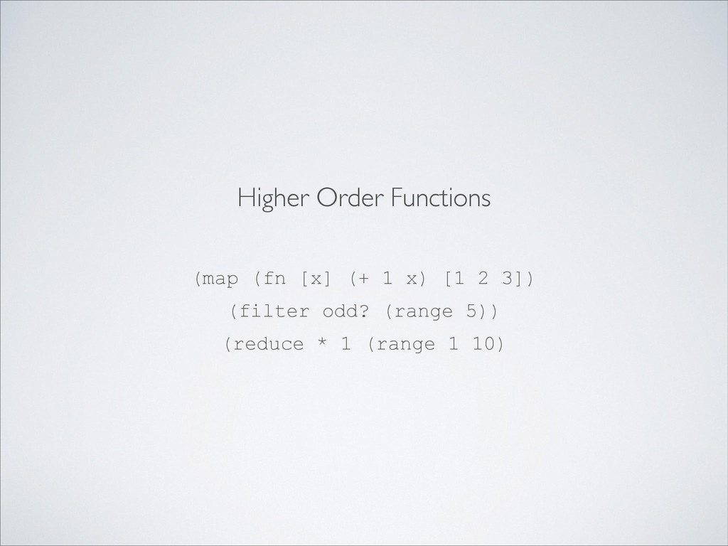 (map (fn [x] (+ 1 x) [1 2 3]) (filter odd? (ran...