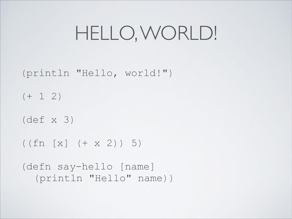 "HELLO, WORLD! (println ""Hello, world!"") ! (+ 1 ..."