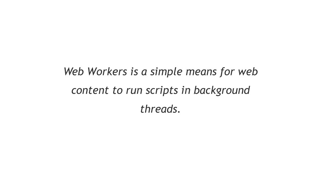 Web Workers is a simple means for web content t...