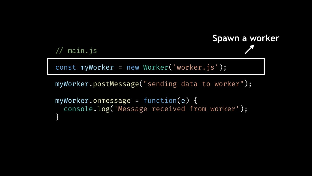 !// main.js const myWorker = new Worker('worker...