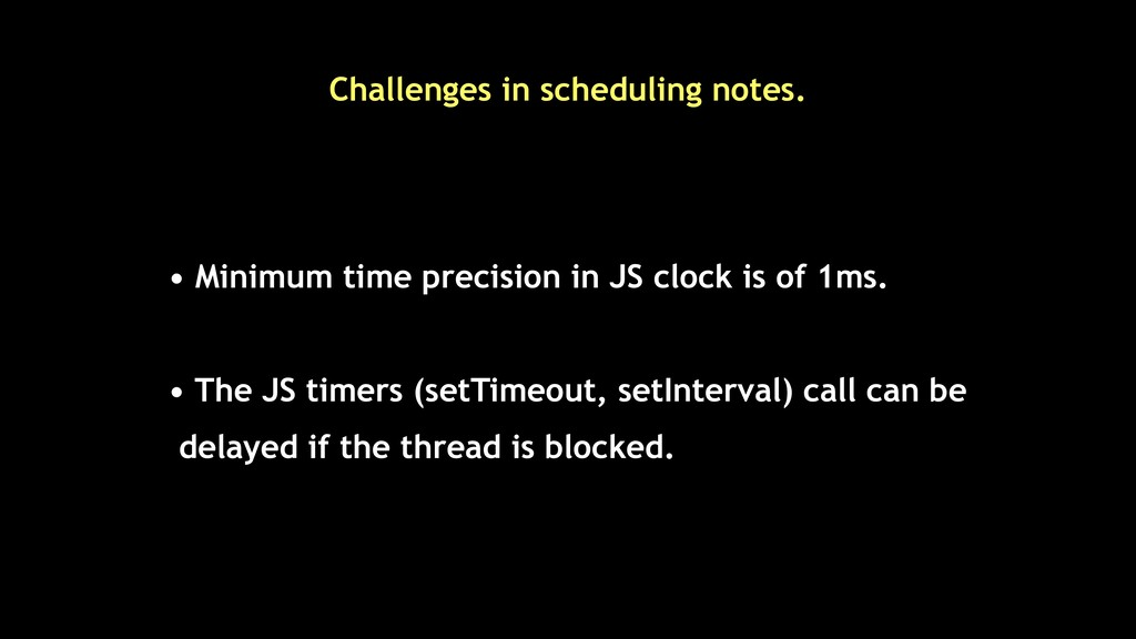 Challenges in scheduling notes. • Minimum time ...