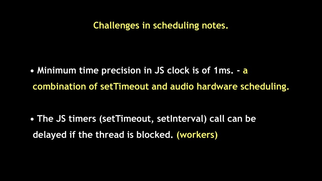 • Minimum time precision in JS clock is of 1ms....