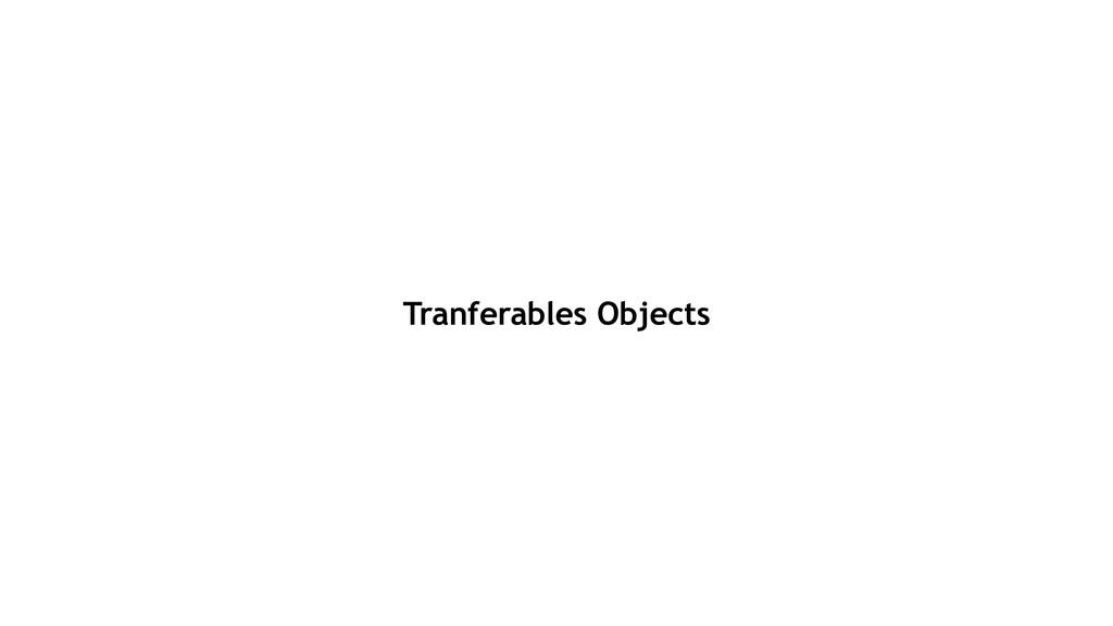 Tranferables Objects