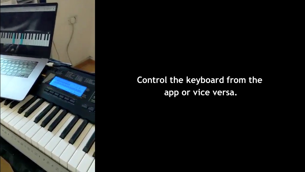 Control the keyboard from the app or vice versa.