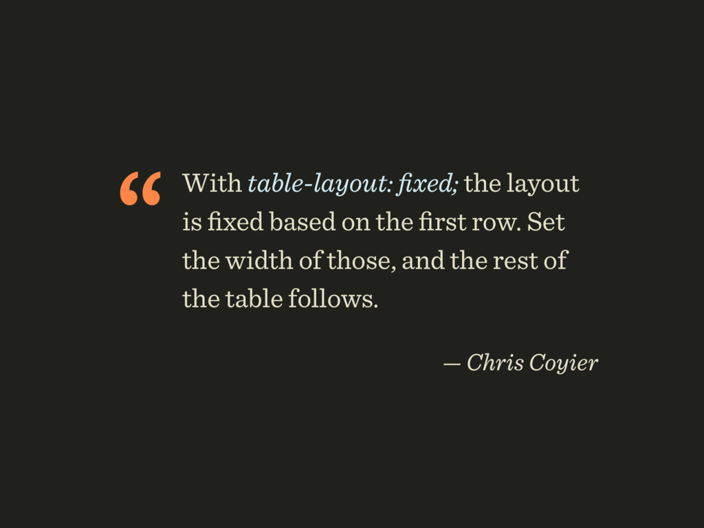 """With table-layout: fixed; the layout is fixed ba..."