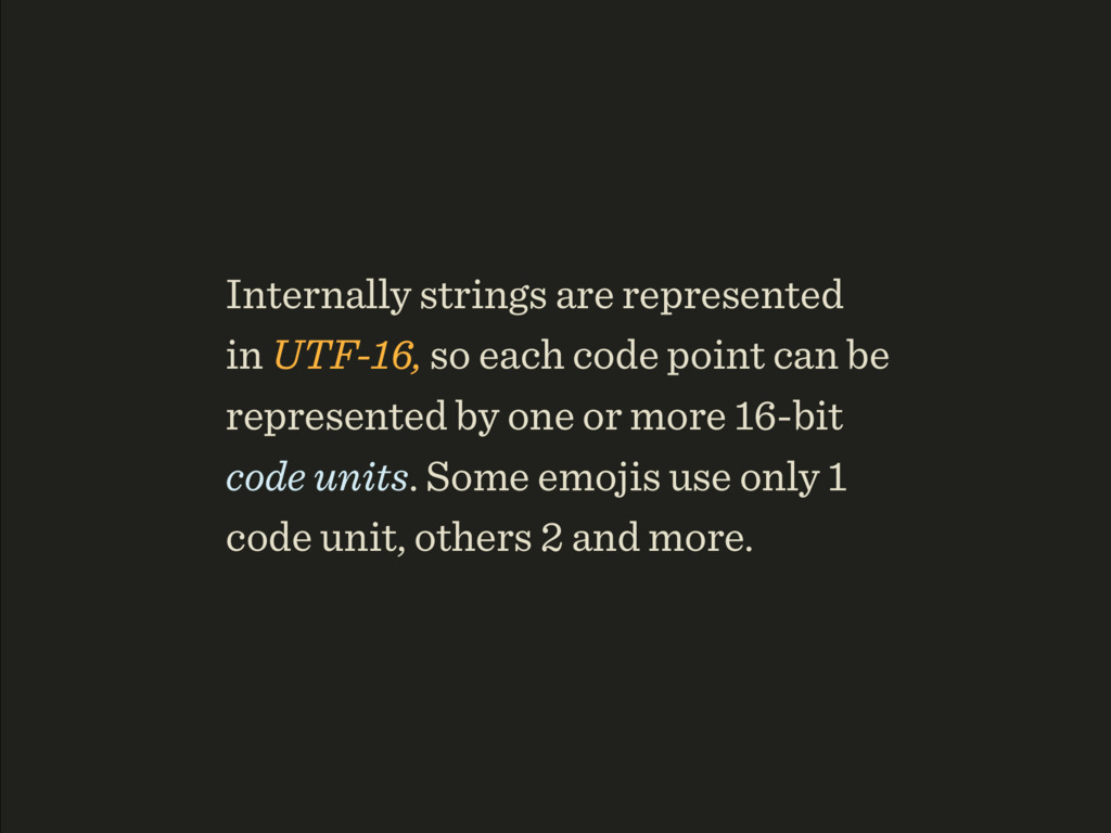 Internally strings are represented
