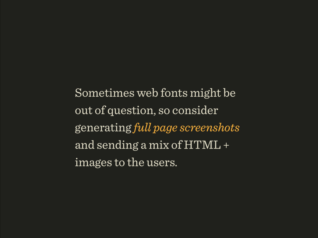 Sometimes web fonts might be out of question, s...