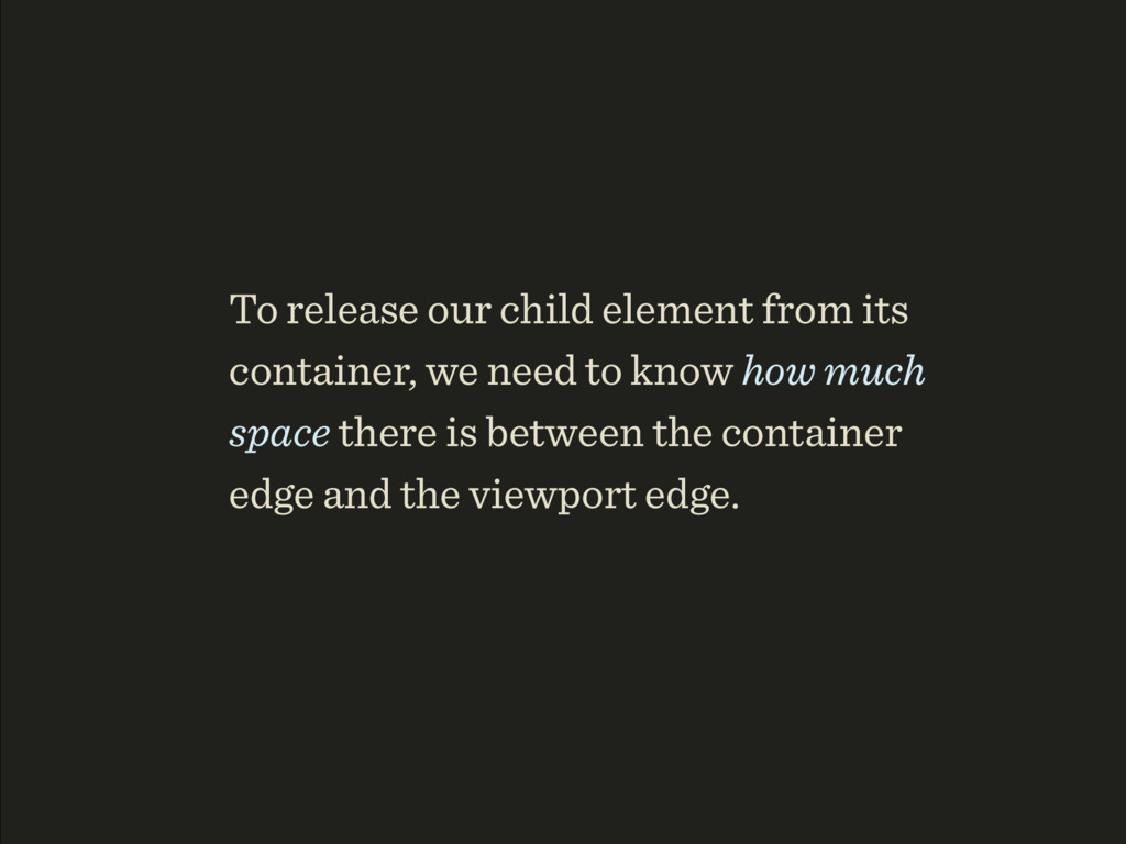 To release our child element from its container...