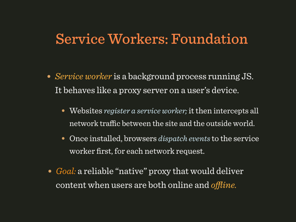 Service Workers: Foundation • Service worker is...