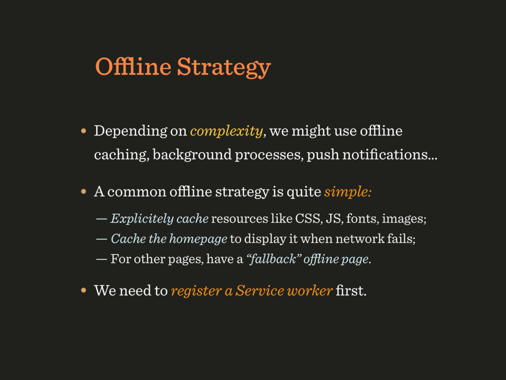 Offline Strategy • Depending on complexity, we mi...