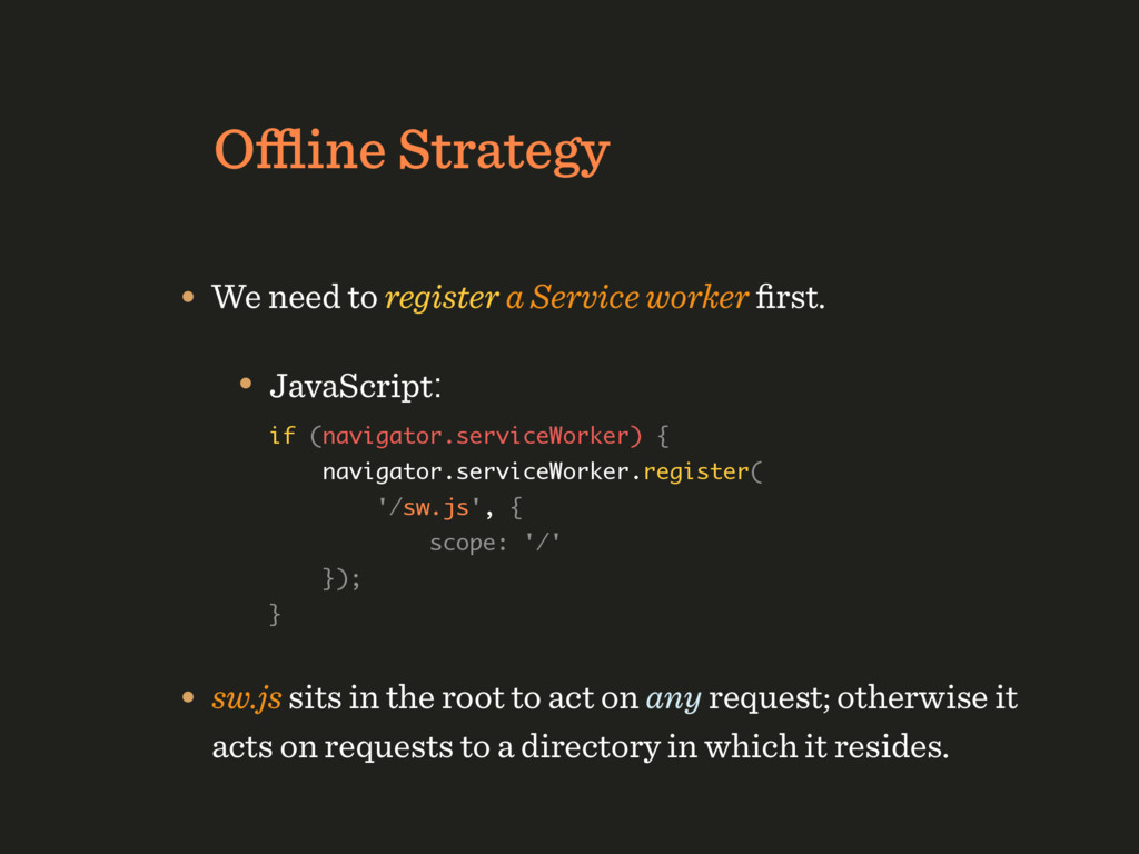 Offline Strategy • We need to register a Service ...