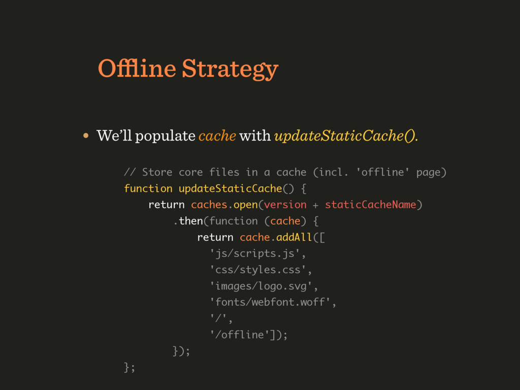 Offline Strategy • We'll populate cache with upda...