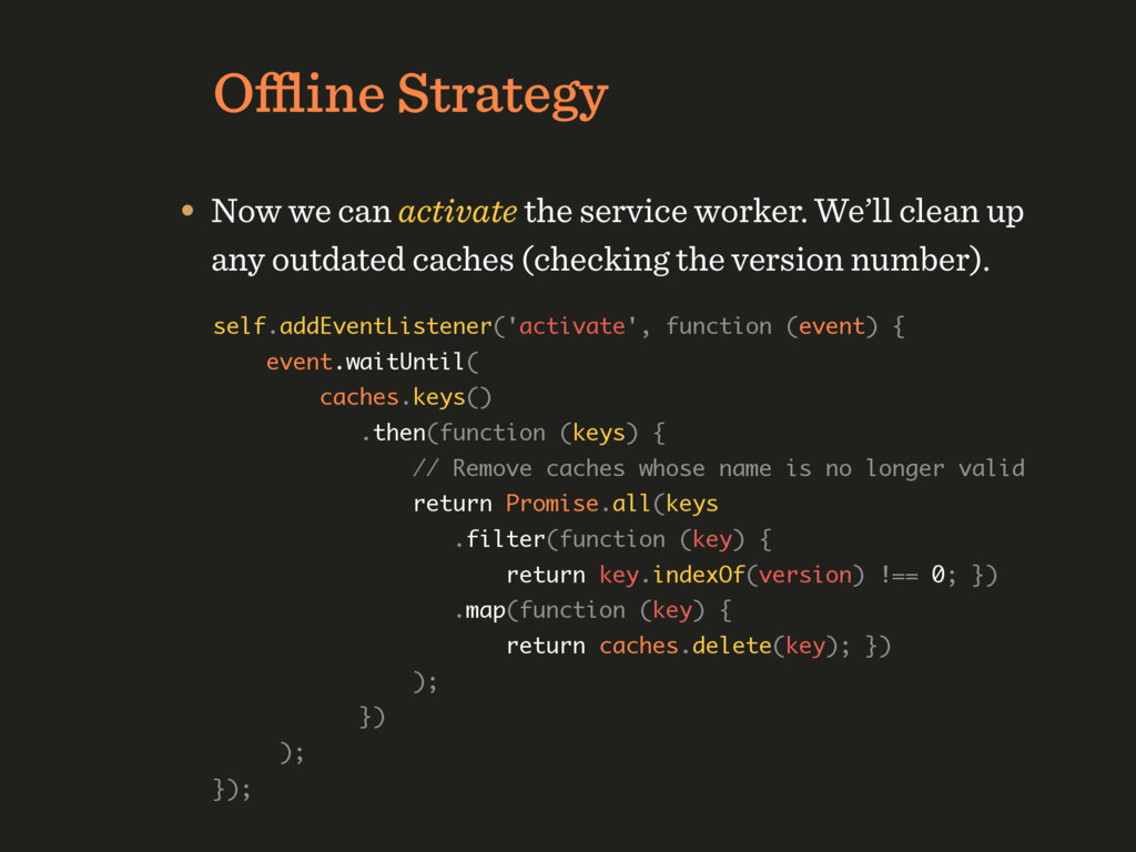 Offline Strategy • Now we can activate the servic...