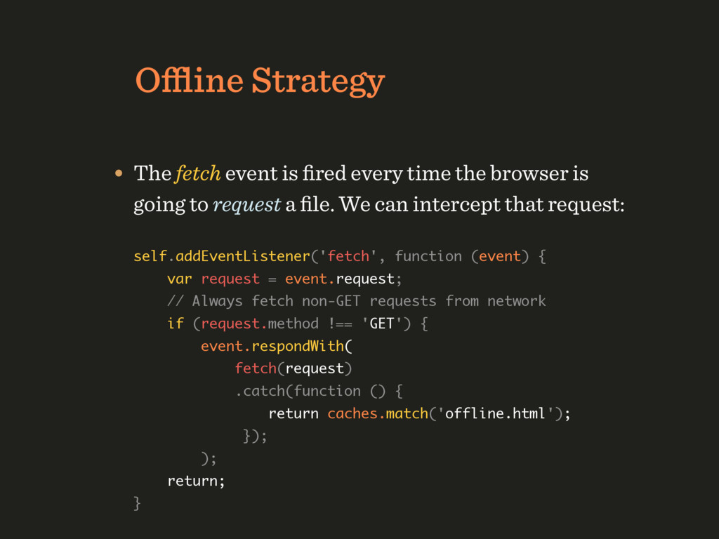 Offline Strategy self.addEventListener('fetch', f...