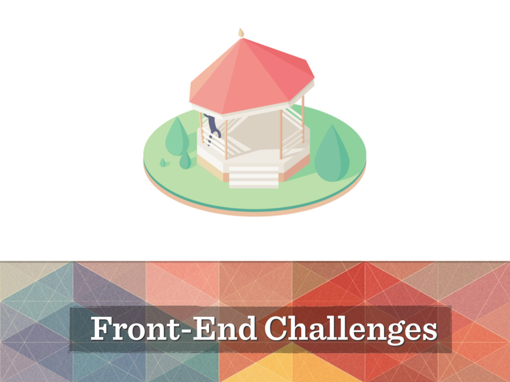 Front-End Challenges