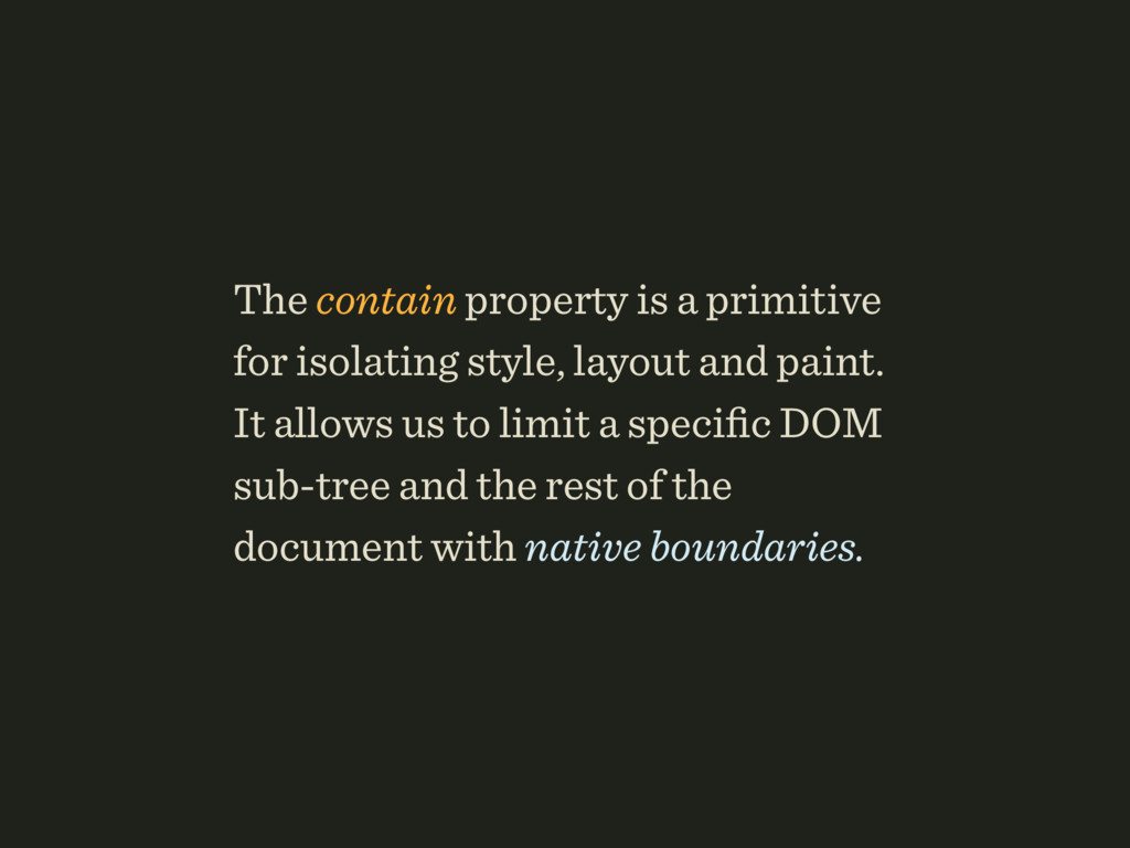 The contain property is a primitive for isolati...