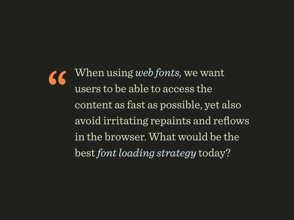"""When using web fonts, we want users to be able..."