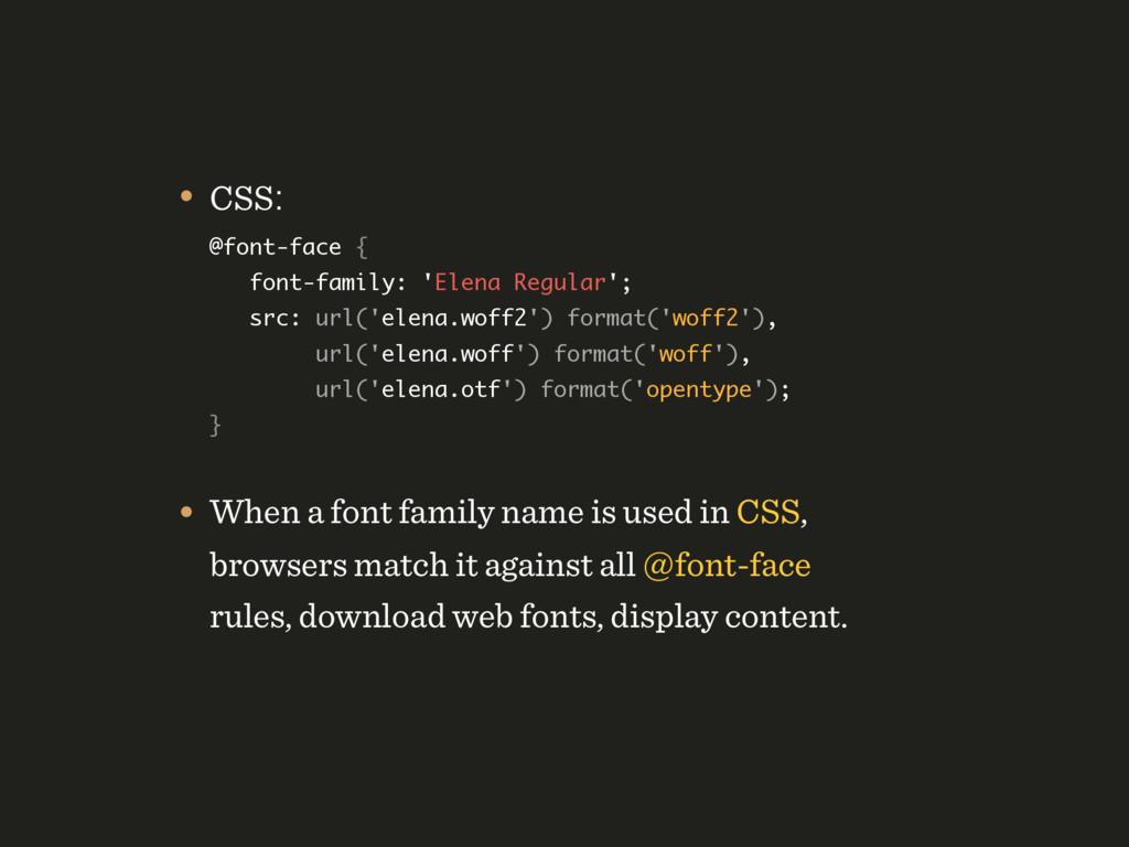 • CSS: @font-face {  font-family: 'Elena Regu...