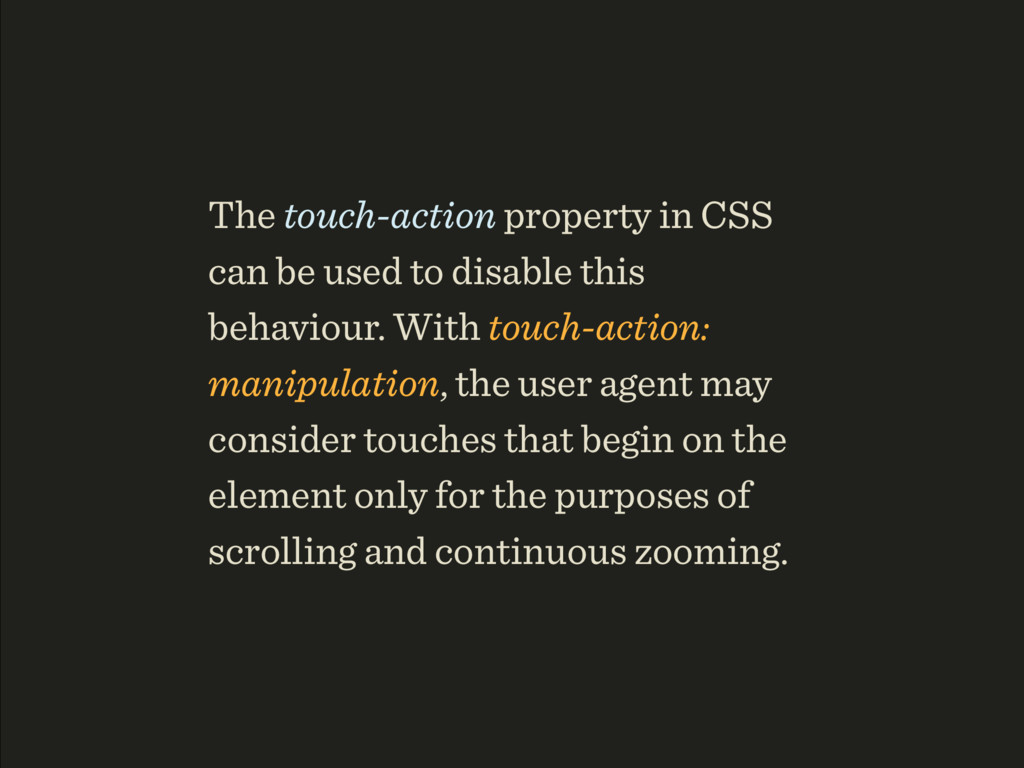 The touch-action property in CSS can be used to...