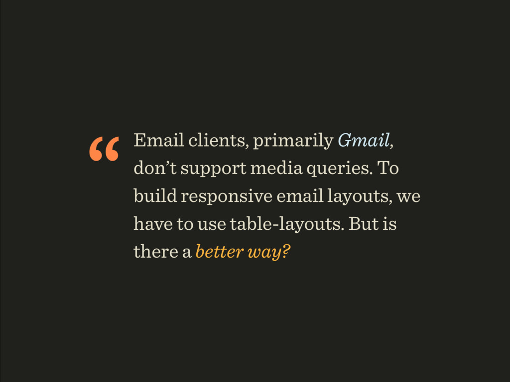 """Email clients, primarily Gmail, don't support ..."
