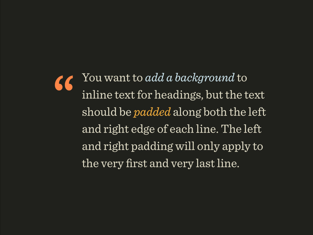 """You want to add a background to inline text fo..."