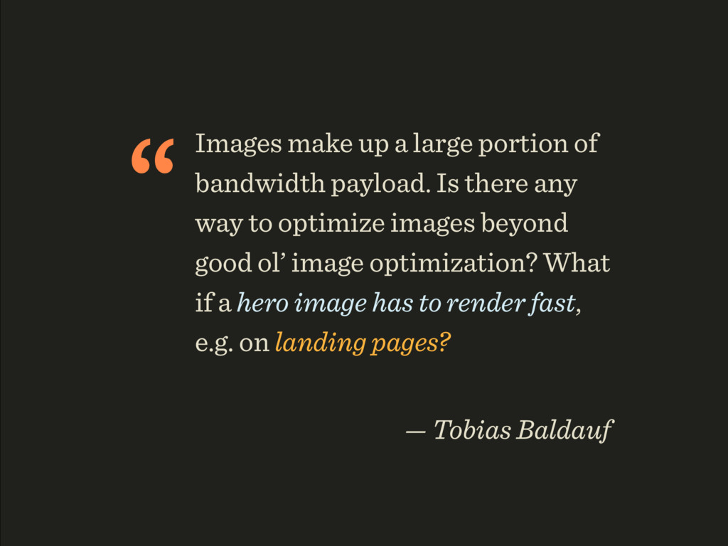 """Images make up a large portion of bandwidth pa..."