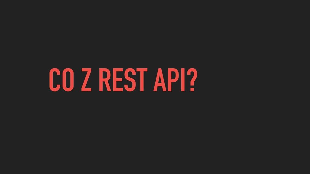 CO Z REST API?